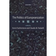 The Politics of Europeanization by Kevin Featherstone