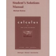 Student Solutions Manual for Calculus for the Life Sciences by Marvin L. Bittinger