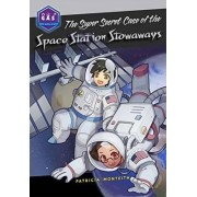 The Secret Case of the Space Station Stowaways by Pat Monteith