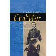 A Citizen-soldier's Civil War by Alvin C. Voris