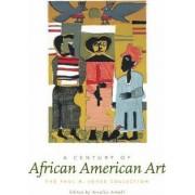 A Century of African American Art by Amalia K. Amaki