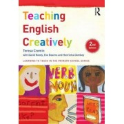Teaching English Creatively by Teresa Cremin
