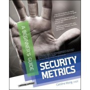 Security Metrics, A Beginner's Guide by Caroline Y. L. Wong