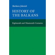 History of the Balkans: Volume 1: Eighteenth and Nineteenth Centuries v. 1 by Barbara Jelavich