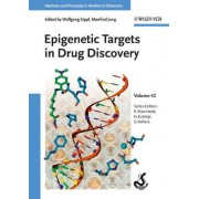 Epigenetic Targets in Drug Discovery, Volume 42 by Wolfgang Sippl
