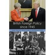 British Foreign Policy Since 1945 by Mark Garnett