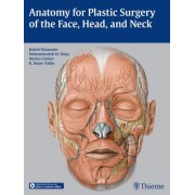 Anatomy for Plastic Surgery of the Face, Head, and Neck by Koichi Watanabe