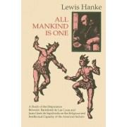 All Mankind is One by Lewis Hanke