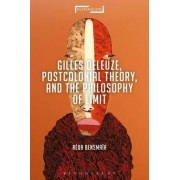 Gilles Deleuze, Postcolonial Theory, and the Philosophy of Limit by Reda Bensmaia