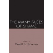 The Many Faces of Shame by Donald L. Nathanson