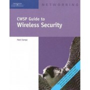 CWSP Guide to Wireless Security by Mark D. Ciampa