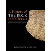 A History of the Book in 100 Books by Roderick Cave