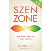 Szen Zone: Reaching a State of Positive Change