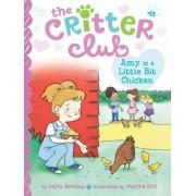Amy Is a Little Bit Chicken by Callie Barkley