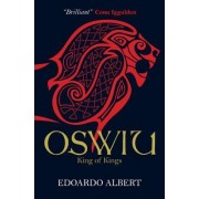 Oswiu: King of Kings by Edoardo Albert