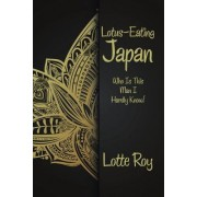 Lotus-Eating Japan: Who Is This Man I Hardly Know!