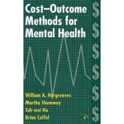 Cost-outcome Methods for Mental Health by William Alfred Hargreaves