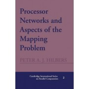 Processor Networks and Aspects of the Mapping Problem by Peter A. J. Hilbers