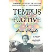 Tempus Fugitive: A Personal History of the American Counter-Culture of the 20th Century