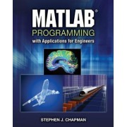 MATLAB Programming with Applications for Engineers by Stephen J Chapman