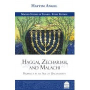 Haggai, Zechariah, and Malachi: Prophecy in an Age of Uncertainty, Hardcover
