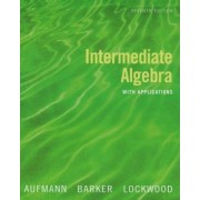 Intermediate Algebra with Applications: Student Text by Richard N. Aufmann