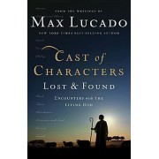 Cast of Characters: Lost and Found by Max Lucado