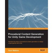 Procedural Content Generation for Unity Game Development by Ryan Watkins