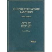 Corporate Income Taxation by Douglas A. Kahn