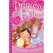 Princess Evie: The Forest Fairy Pony by Sarah KilBride
