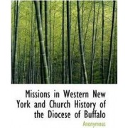 Missions in Western New York and Church History of the Diocese of Buffalo by Anonymous