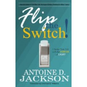 Flip the Switch: Change Your Life with the Power of Light