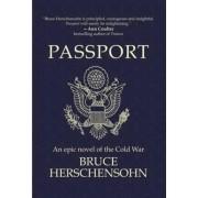 Passport - An Epic Novel of the Cold War by Bruce Herschensohn