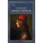 Vremea crinilor - Corneliu Senchea