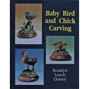 Baby Bird and Chick Carving by Rosalyn Leach Daisey