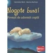 Noapte buna Povesti de adormit copiii - Henriette Wich Marina Rachner