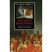 The Cambridge Companion to Ancient Rhetoric by Erik Gunderson