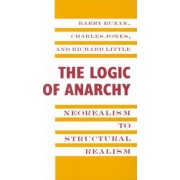 The Logic of Anarchy by Barry Buzan