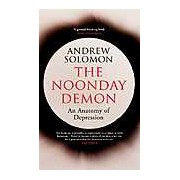The Noonday Demon. An anatomy of depression