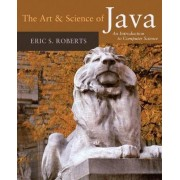 The Art and Science of Java by Eric S. Roberts