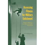 Assessing Fitness for Military Enlistment by and Mental Health Standards Medical Committee on Youth Population and Military Recruitment: Physical