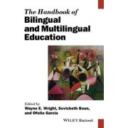 The Handbook of Bilingual and Multilingual Education by Wayne E. Wright