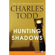 Hunting Shadows: An Inspector Ian Rutledge Mystery (Large Print) by Charles Todd