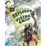 Your Life as an Explorer on a Viking Ship by Thomas Kingsley Troupe
