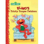 Elmo's Tricky Tongue Twisters: Sesame Street by Sarah Albee