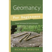 Geomancy for Beginners by Richard Webster