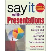 Say it with Presentations by Gene Zelazny