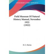 Field Museum of Natural History Manual, November 1922 (1922) by D C Davies