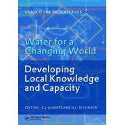 Water for a Changing World - Developing Local Knowledge and Capacity by Guy Alaerts