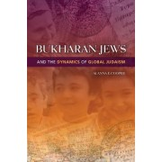 Bukharan Jews and the Dynamics of Global Judaism by Alanna E. Cooper